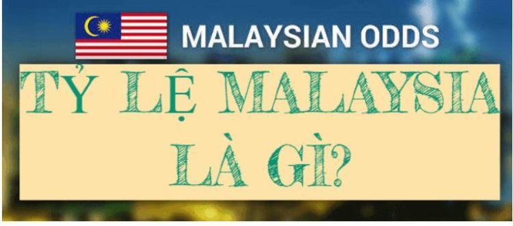 Tỷ lệ kèo Malaysia là gì? Cách tính tỷ lệ cược Malay chuẩn xác nhất